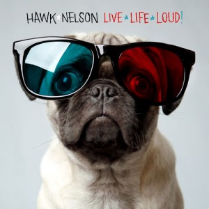 hawk_nelson-live_life_loud