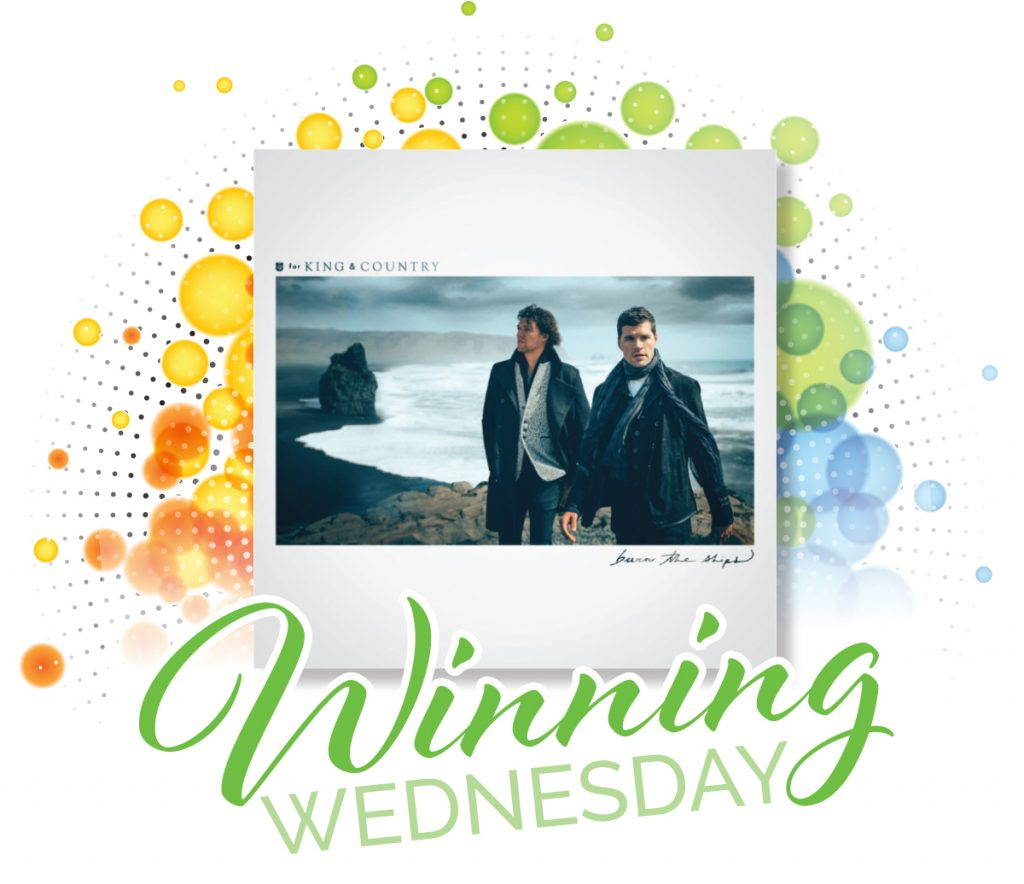 Winning Wednesday For King & Country